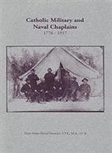 Catholic Military and Naval Chaplains, 1776 - 1917