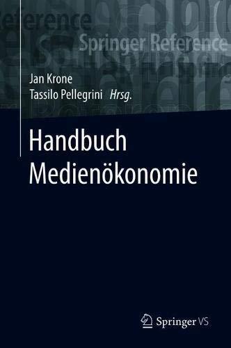 Handbuch Medienökonomie (Springer Reference Sozialwissenschaften)