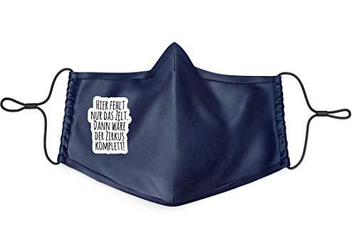 True Statements Behelfs-Maske Hier fehlt nur das Zelt dann ist der Zirkus komplett - MSN mit Spruch/Motiv - für Erwachsene, verstellbare Gummibänder, waschbar bei 60 Grad, hintergrund navy