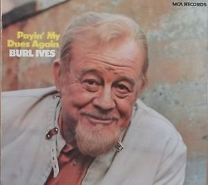 BURL IVES - payin' my dues again MCA 318 (LP vinyl record)