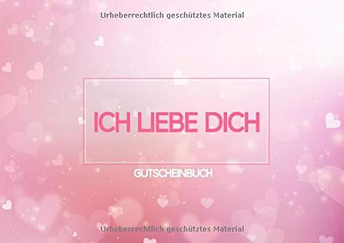 Ich liebe dich - Gutscheinbuch: Leeres Gutscheinheft (blanko) zum Selbstausfüllen, 20 Gutscheine für Freundin, Freund, Partner