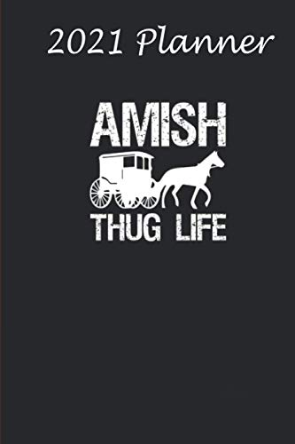 2021 Planner - Amish Thug Life Horse Buggy Gangster: Daily planner 2021, US map, US holiday, 6x9 inch, 136 pages