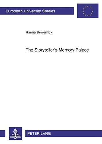 The Storyteller's Memory Palace: A Method of Interpretation Based on the Function of Memory Systems in Literature- Geoffrey Chaucer, William Langland, ... / Publications Universitaires Européennes)