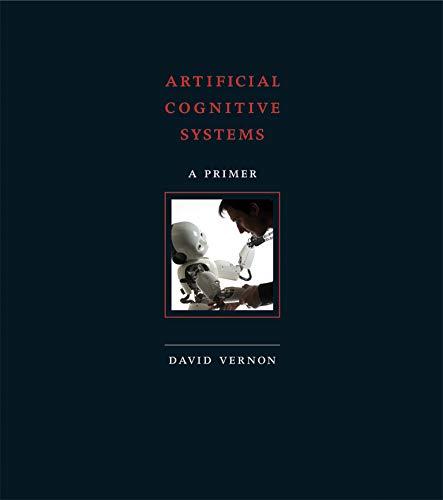 Artificial Cognitive Systems: A Primer (Mit Press)