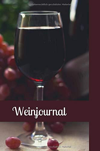 Weinjournal: A5 Weinjournal, 120 Seiten Wein Logbuch für Weinkenner und den Sommeliere für die Weinverkostung als Geschenk