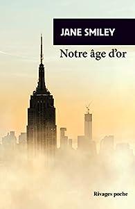 Notre âge d'or par Jane Smiley