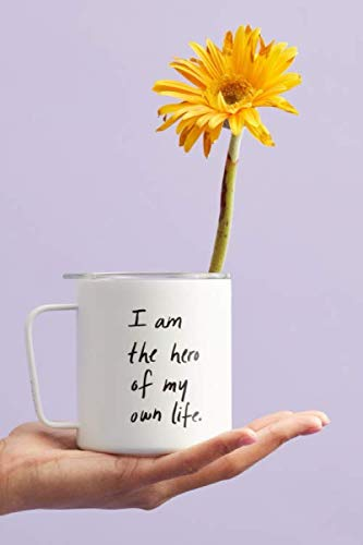 I am the hero of my own life: Women Quotes| Journals | Notebook | Paperback |College Ruled | GIFT | Quote Notebook | size 6 x 9 | 120 Pages
