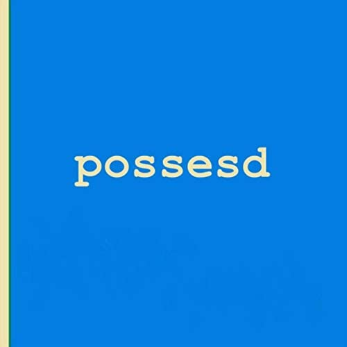 Possesd