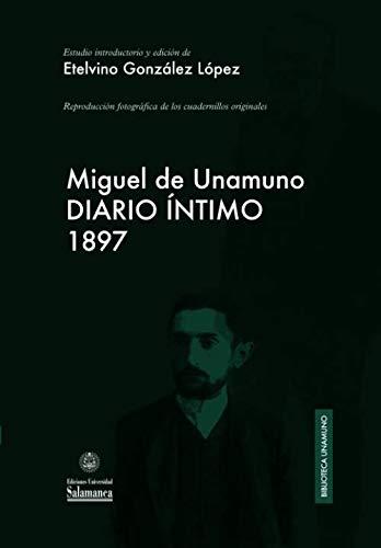 Diario íntimo (1897) (Biblioteca Unamuno, Band 44)