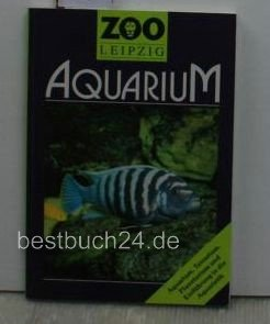 Zoo Leipzig Ein Führer durch Aquarium und Terrarium