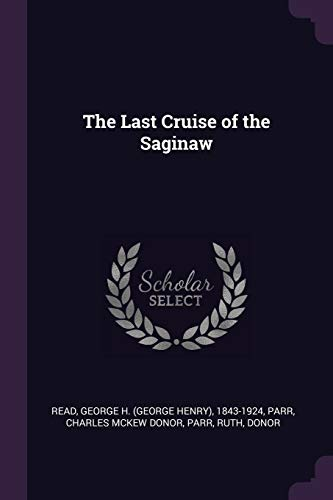 LAST CRUISE OF THE SAGINAW
