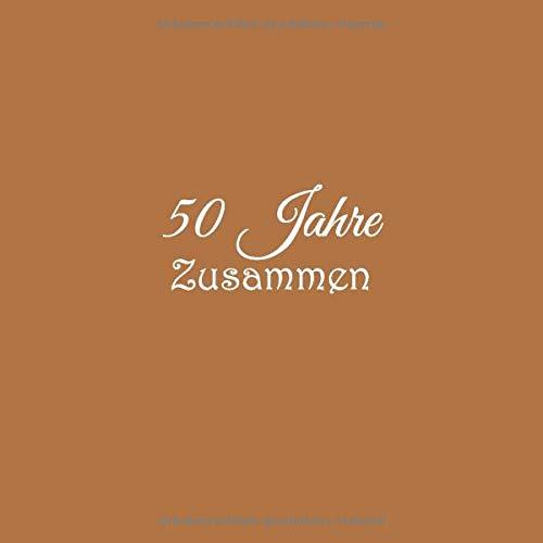 50 Jahre Zusammen Gästebuch 50 Jahre Zusammen Goldene Hochzeit Gäste Buch Hochzeitstag Party Ideen Geschenkideen Deko Dekoration Geschenke Frau