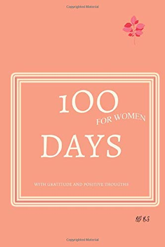 100 DAYS WITH GRATEFUL HEART AND POISITIVE THOUGTHS: NoteBook 6x9 ,14 Week to GET A HABIT for your whole life