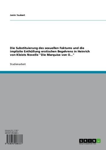"""Die Substituierung des sexuellen Faktums und die implizite Enthüllung erotischen Begehrens in Heinrich von Kleists Novelle """"Die Marquise von O..."""""""