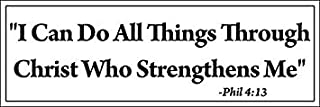 MAGNET Philippians 4:13 I Can Do All Things Through Christ Who Strengthens Me Magnetic Magnet(phil 4 13 bible verse) 3 x 9 inch