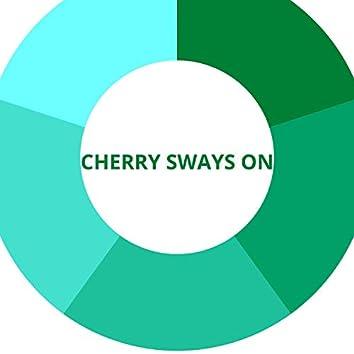 Cherry Sways On