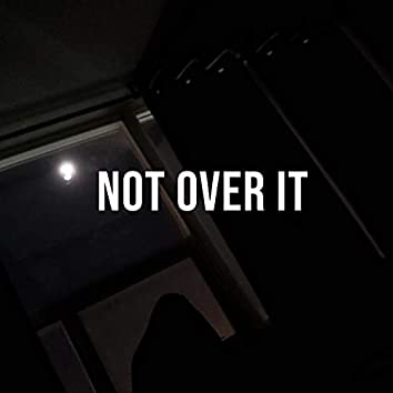 Not Over It (feat. Valious)