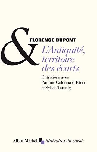 L'Antiquité, territoire des écarts: Entretiens avec Pauline Colonna d'Istria et Sylvie Taussig