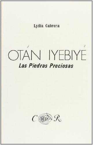 Otan Iyebiye: Las Piedras Preciosas/ The Gem (Coleccion Del Chichereku) (Spanish Edition)