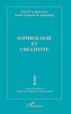 Sophrologie et créativité: XXXIXe Congrès de la Société Française de Sophrologie