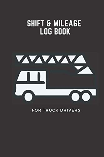 Shift & Mileage Log Book For Truck Drivers: Mileage and hours logbook for truckers, lorry drivers, cars, pickup vans, jeeps, ambulances and delivery employees | Professional pocket plus dark black cover design