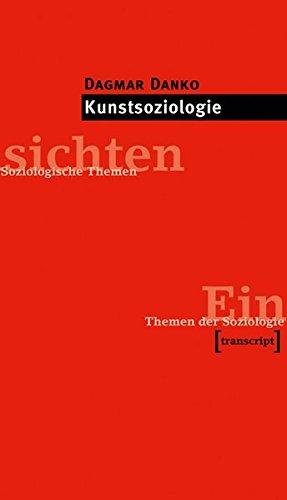 Kunstsoziologie (Einsichten. Themen der Soziologie)