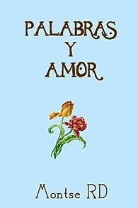 Palabras y Amor par Montse RD