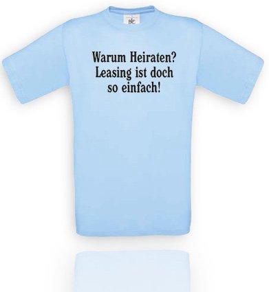 Comedy Shirts Herren T-Shirt Gr. XXL - Hellblau/Schwarz Warum Heiraten? Leasing ist doch so einfach!