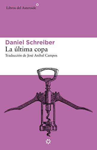 Portada del libro La última copa de Daniel Schreiber