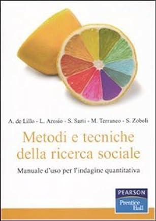 Metodi e tecniche della ricerca sociale. Manuale duso per lindagine quantitativa