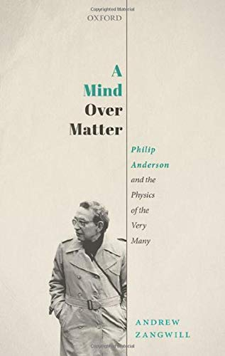 A Mind Over Matter: Philip Anderson and the Physics of the Very Many