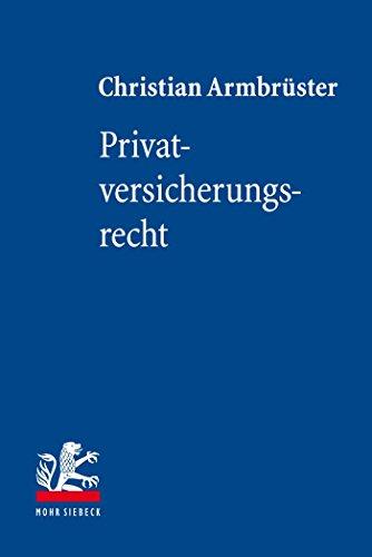 Privatversicherungsrecht (Lehrbuch zum Privatrecht)