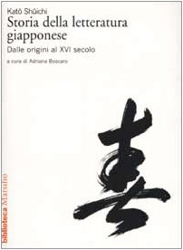 Storia della letteratura giapponese. Dalle origini al XVI secolo (Vol. 1)