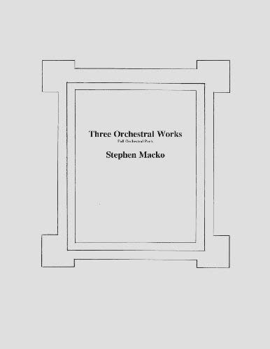 [(Three Orchestral Woks: Full Orchestral Parts)] [Author: MR Stephen John Macko] published on (December, 2012)