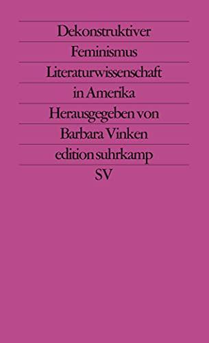 Dekonstruktiver Feminismus: Literaturwissenschaft in Amerika. (edition suhrkamp)