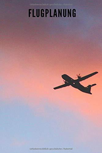 Flugplanung: Notizbuch für Piloten Ultraleichtflugzeuge Drohnen Gleitschirmflieger Navigation - 120 leere Seiten kariert zum selber ausfüllen
