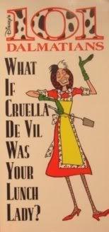 Paperback 101 Dalmatians: What If Cruella De Vil was Your Lunch Lady? Book