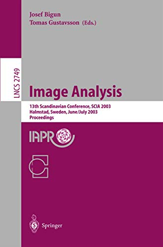 Image Analysis: 13th Scandinavian Conference, SCIA 2003 Halmstad, Sweden, June 29 – July 2, 2003 Proceedings (Lecture Notes in Computer Science, 2749, Band 2749)