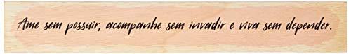 Arte Maníacos Bastão Amar Sem Possuir - 7x46cm
