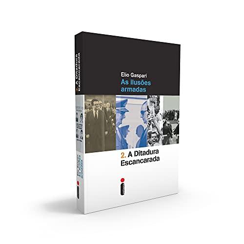 A Ditadura Escancarada - Volume 2: As ilusões armadas