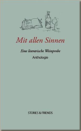 Mit allen Sinnen - Eine literarische Weinprobe (Edition Mixed)