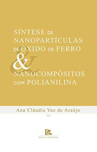 Síntese de nanopartículas de óxido de ferro e nanocompósitos com polianilina (Portuguese...