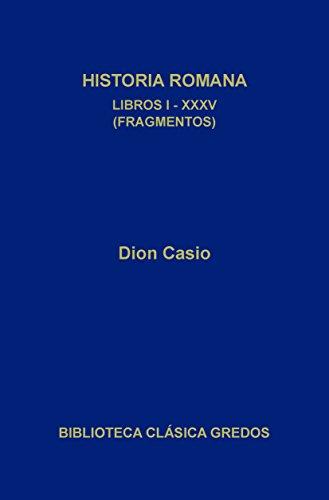 Historia romana. Libros I-XXXV (Fragmentos) (Biblioteca Clásica Gredos nº 325) (Spanish Edition)