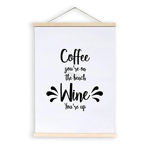 Marco para póster con texto inspirador que dice café estás en el banco, vino que estás arriba, marco de madera magnético para pared, lienzo para imprimir, arte de pared, 30,5 x 40,6 cm