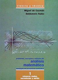 Problemas, conceptos y métodos del análisis matemático I: Números reales, sucesiones y...