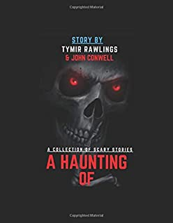 A Haunting Of: A Collection Of Scary Stories! (Series 1)