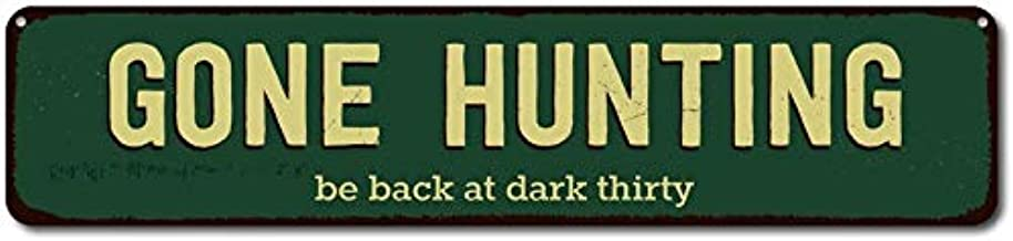 Anyuwerw Gone Hunting Sign, Be Back at Dark Thirty Sign, Custom Hunter Man Cave Sign, Hunter Gift, Metal Hunting Decor - Quality Aluminum Hunting