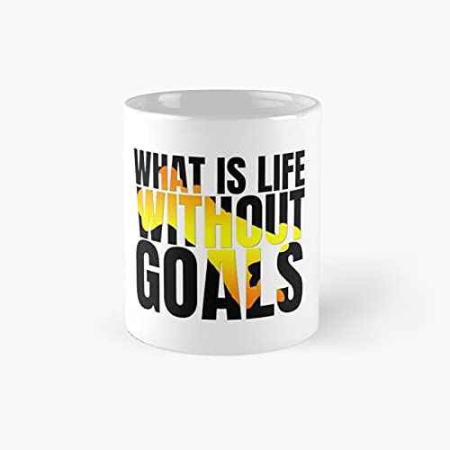 What Is Life Without Goals Soccer Football 2021 Classic Mug - 11 Ounce For Coffee, Tea, Chocolate Or Latte.