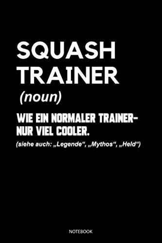 Squash Trainer: Liniertes Notizbuch A5 - Squash Coach Notizbuch I Geschenk für Squashspieler