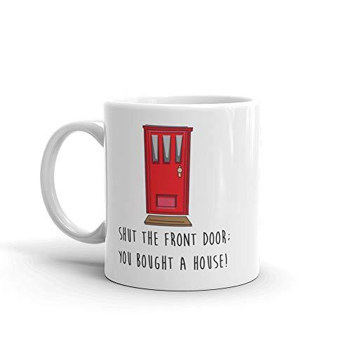 Shut De Voordeur Koffie Mok Nieuwe Huis Gift Onze Eerste Huis Huisopwarming Gift Ideeën Makelaar Gift voor Klanten Grappige Nieuwe Huis Gift